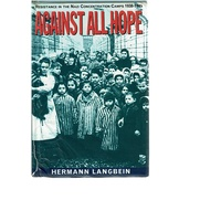 Against All Hope. Resistance in the Nazi Concentration Camps, 1938-45