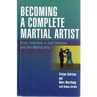 Becoming a Complete Martial Artist. Error Detection in Self Defense and the Martial Arts
