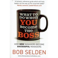 What To Do When You Become The Boss. How New Managers Become Successful Managers