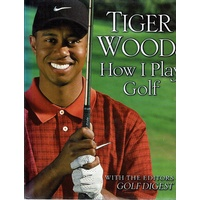 Tiger Woods. How I Play Golf