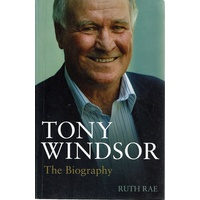 Tony Windsor. The Biography