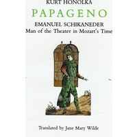 Papageno. Emanuel Schikaneder. Man Of The Theater In Mozart's Time