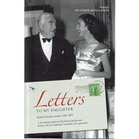 Letters To My Daughter. Robert Menzies, Letters, 1955-1975