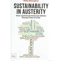 Sustainability In Austerity. How Local Government Can Deliver During Times Of Crisis