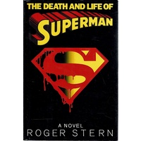 The Death And Life Of Superman. A Novel