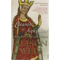 Eleanor Of Aquitaine. By The Wrath Of God, Queen Of England