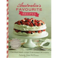 Australia's Favourite Recipes. Cherished Family Recipes From Around The Country