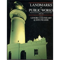 Landmarks in Public Works. Engineers and Their Works in New South Wales 1884-1914.
