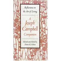 A Joseph Campbell Companion. Reflections on the Art of Living