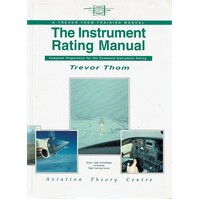The Instrument Rating Manual. Complete Preparation For The Command Instrument Rating