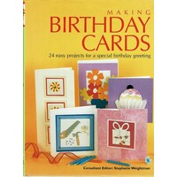 Making Birthday Cards. 24 Easy Projects for a Special Birthday Greeting