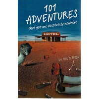 101 Adventures That Got Me Absolutely Nowhere