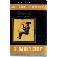 Strunk's Source Readings in Music History. The Twentieth Century. (Vol. 7)