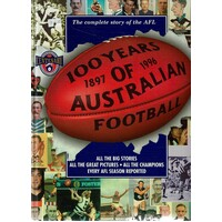100 Years Of Australian Football. The Complete Story Of The AFL