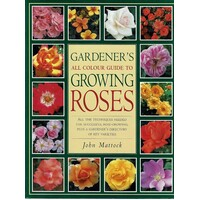 Gardener's All Colour Guide To Growing Roses