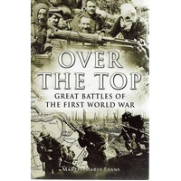 Over The Top. Great Battles Of The First World War