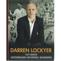 Darren Lockyer. 100 Great Queensland Sporting Moments