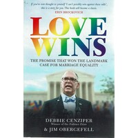 Love Wins. The Promise That Won The Landmark Case For Marriage Equality