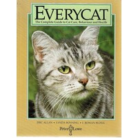 Every Cat. Complete Guide to Cat Care, Behaviour and Health
