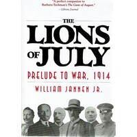 The Lions Of July. Prelude To War, 1914