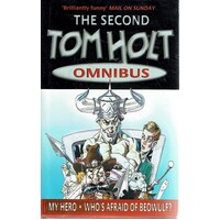 The Second Tom Holt Omnibus. Who's Afraid Of Beowulf?, My Hero