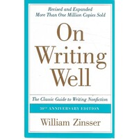 On Writing Well. The Classic Guide To Writing Nonfiction