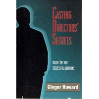 Casting Directors' Secrets. Inside Tips For Successful Auditions