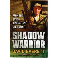 Shadow Warrior. From The SAS To Australia's Most Wanted