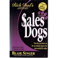 Sales Dogs. You Do Not Have To Be An Attack Dog To Be Successful In Sales