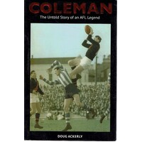 Coleman. The Untold Story Of An AFL Legend