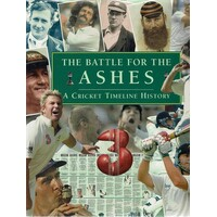 The Battle For The Ashes. A Cricket Timeline  History