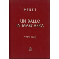 Verdi. Un Ballo In Masschera (A Masked Ball). Opera In Three Acts