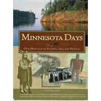 Minnesota Days. Our Heritage In Stories, Art, And Photos
