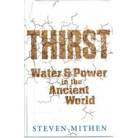 Thirst. Water And Power In The Ancient World