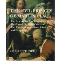 The Evil Princes of Martin Place. The Reserve Bank of Australia, the Global Financial Crisis