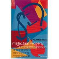 Intellectual Property Commercialisation. A Business Manager's Companion