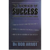 The Biology Of Success. A Scientific Approach To Becoming A Winner