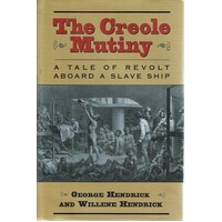 The Creole Mutiny. A Tale Of Revolt Aboard A Slave Ship