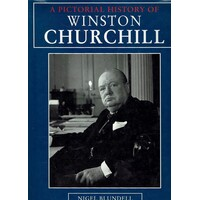 A Pictorial History Of Winston Churchill
