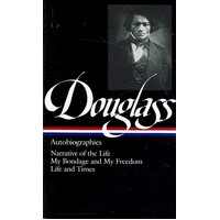 Douglass. Narrative Of The Life.My Bondage And My Freedom. Life And Time