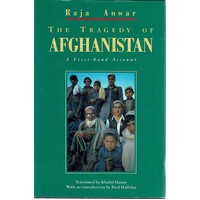 The Tragedy of Afghanistan. A First Hand Account