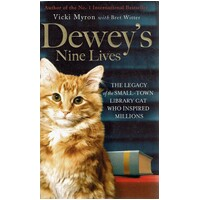 Dewey's Nine Lives. The Legacy of the Small-Town Library Cat Who Inspired Millions
