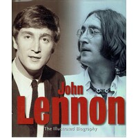 John Lennon. The Ilustrated Biography