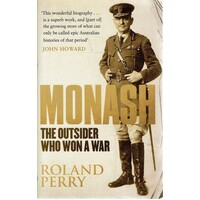 Monash. The Outsider Who Won A War