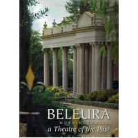 Beleura Mornington. A Theatre Of The Past. A Mirror Reflecting Earlier Times
