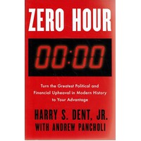 Zero Hour. Turn The Greatest Political And Financial Upheaval In Modern History To Your Advantage