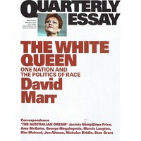 Quarterly Essay.Issue 65. The White Queen, One Nation And The Politics Of Race