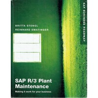 SAP R/3 Plant Maintenance. Making It Work For Your Business