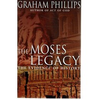 The Moses Legacy. The Evidence Of History