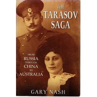 The Tarasov Saga. From Russia Through China To Australia